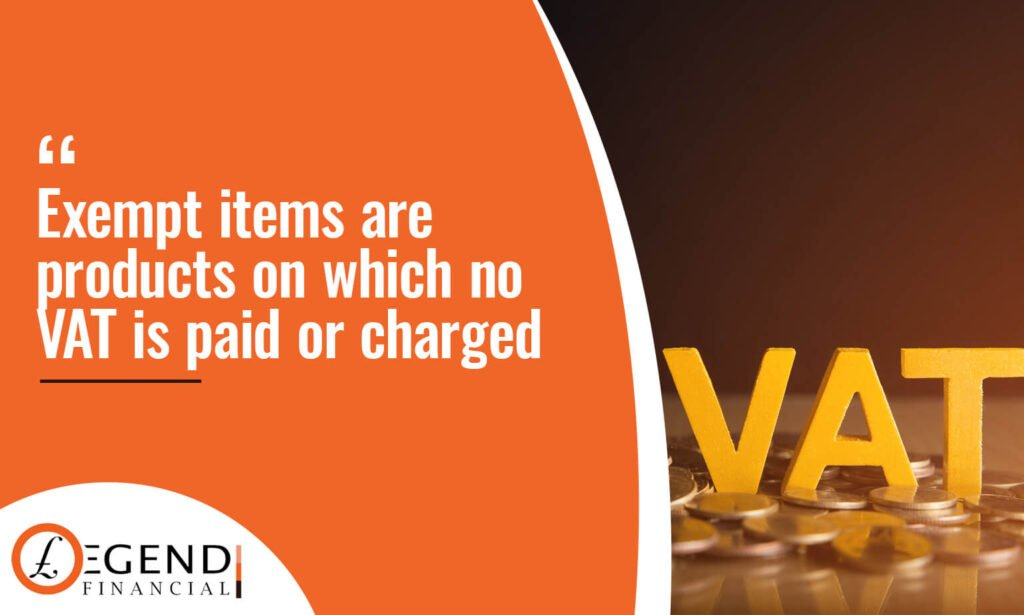 Exempt items are products on which no VAT is paid or charged