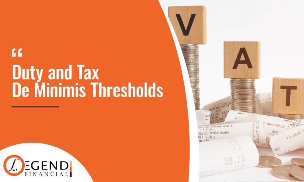 Duty and Tax De Minimis Thresholds