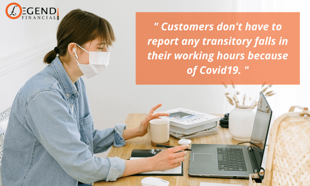 Customers don't have to report any transitory falls in their working hours because of Covid19.
